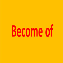 become of